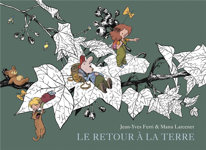 LE RETOUR A LA TERRE  -  INTEGRALE VOL.2 FERRI, JEAN-YVES  NC