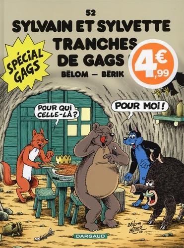 SYLVAIN ET SYLVETTE T.52  -  TRANCHES DE GAGS ! BELOM/BERIK DARGAUD