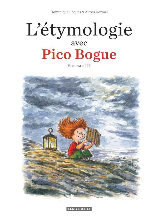 PICO BOGUE HORS-SERIE T.3  -  L'ETYMOLOGIE AVEC PICO BOGUE XXX DARGAUD