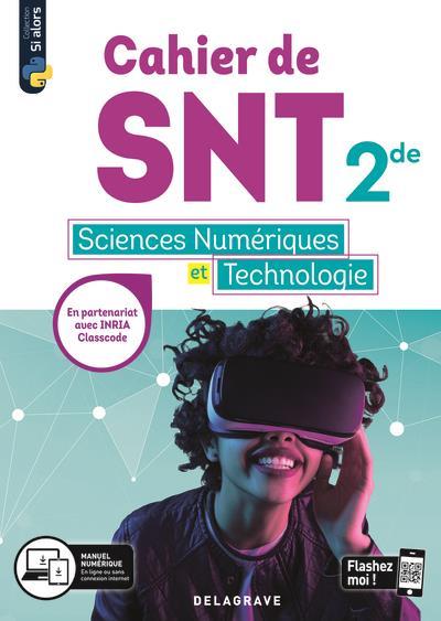 CAHIER DES SCIENCES NUMERIQUES ET TECHNOLOGIE (SNT)  -  2DE  -  CAHIER ELEVE (EDITION 2020) TURQUOIS/SCHMIDT/FAY DELAGRAVE