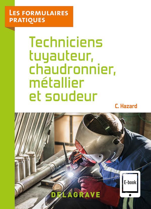 TECHNICIENS TUYAUTEUR, CHAUDRONNIER, METALLIER ET SOUDEUR CAP, BAC PRO (2021) HAZARD CLAUDE DELAGRAVE