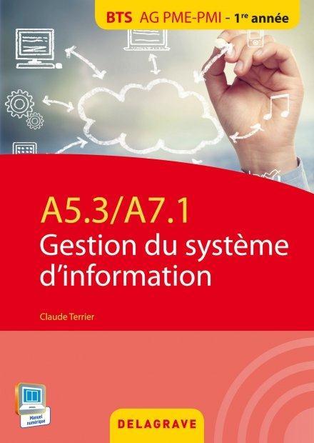 A5.3  A7.1  -  GESTION DU SYSTEME D'INFORMATION BTS, AG, PME-PMI  -  POCHETTE DE L'ELEVE (EDITION 2015) TERRIER CLAUDE Delagrave
