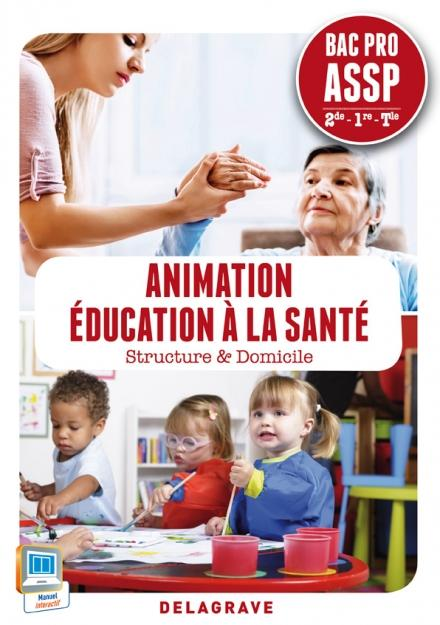 ANIMATION, EDUCATION A LA SANTE  -  2NDE, 1ERE, TERMINALE BAC PRO ASSP  -  POCHETTE DE L'ELEVE (EDITION 2014) EL HADDAOUI Delagrave