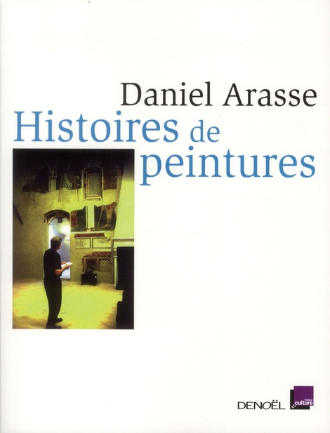 HISTOIRES DE PEINTURES ARASSE DANIEL CERF
