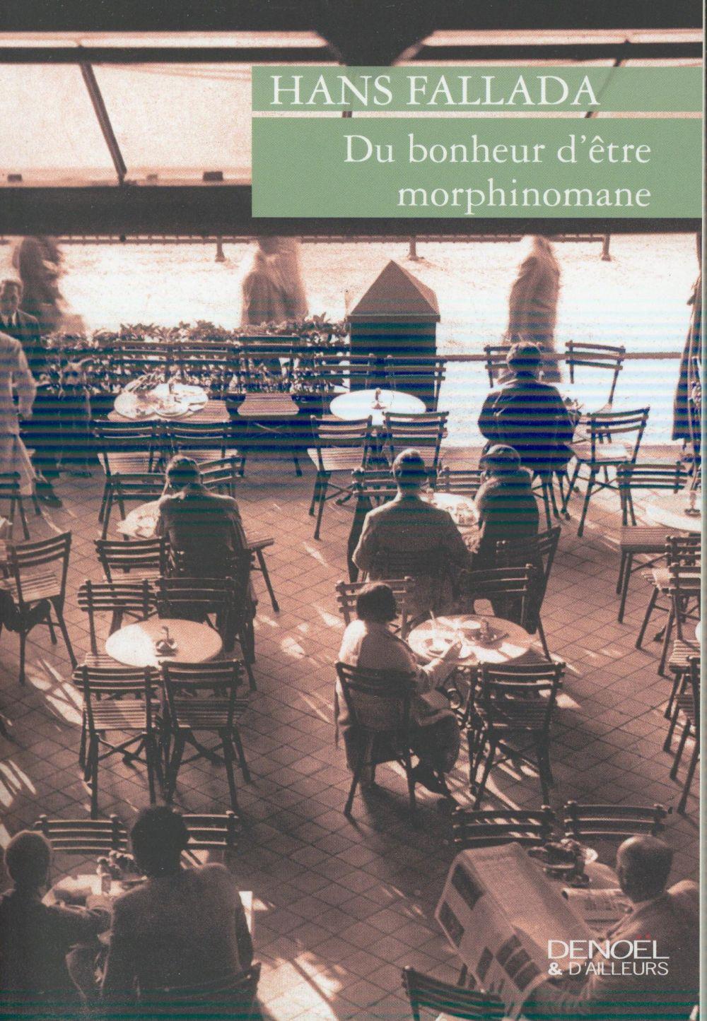DU BONHEUR D'ETRE MORPHINOMANE