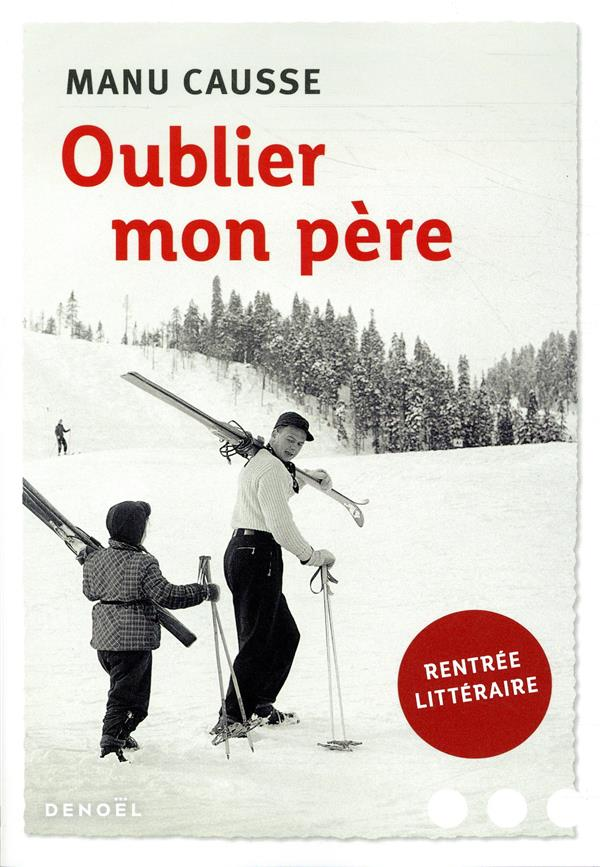 ROMANS FRANCAIS  -  OUBLIER MON PERE