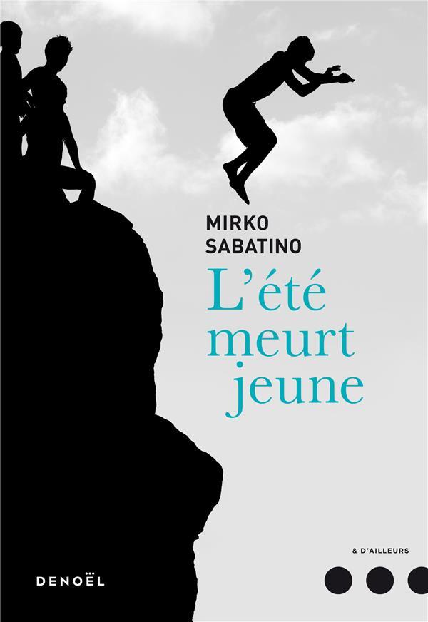 L'ETE MEURT JEUNE SABATINO MIRKO CERF