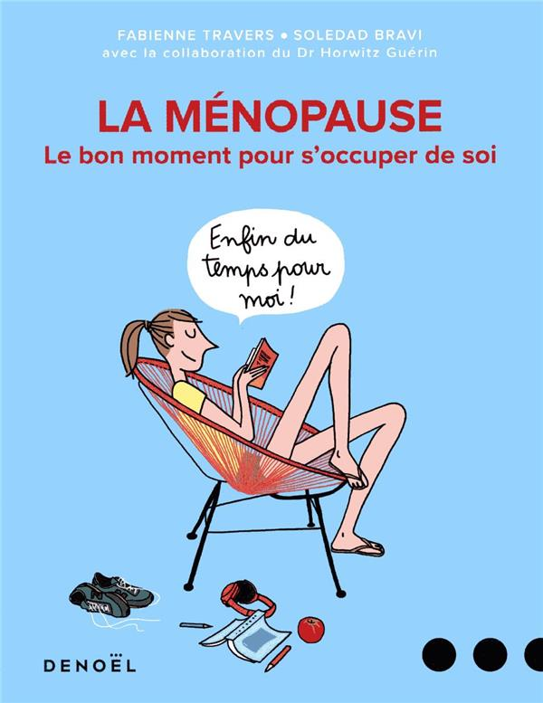 LA MENOPAUSE - LE BON MOMENT POUR S'OCCUPER DE SOI BRAVI/TRAVERS CERF