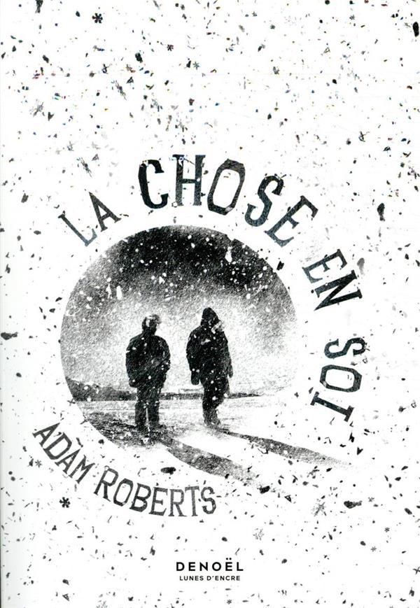LA CHOSE EN SOI ROBERTS, ADAM CERF