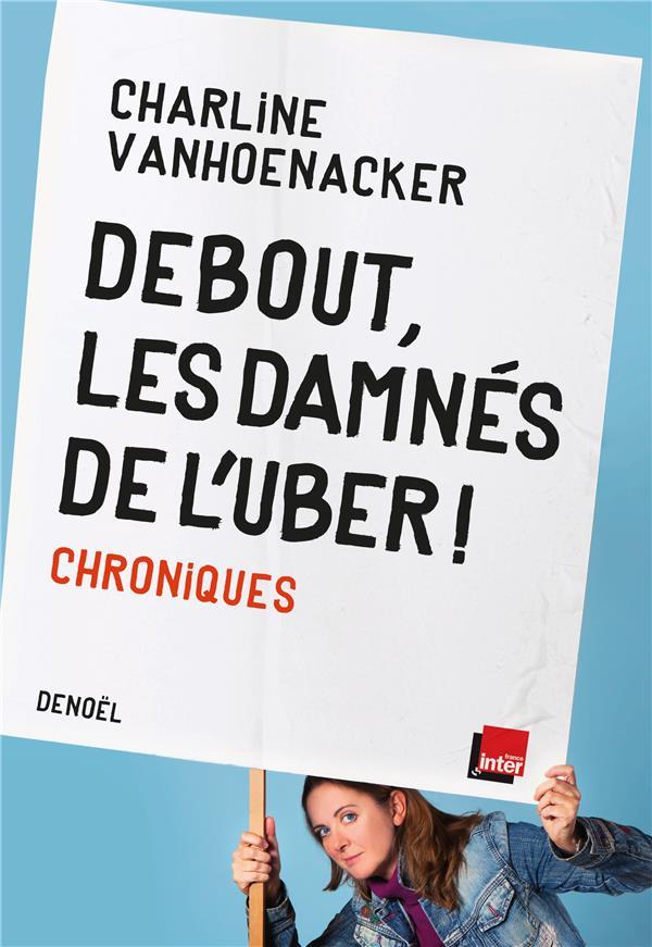 DEBOUT, LES DAMNES DE L'UBER !  CHRONIQUES VANHOENACKER C. CERF