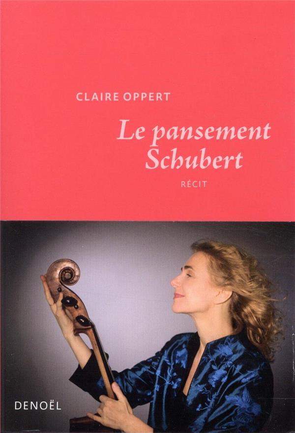 LE PANSEMENT SCHUBERT OPPERT CLAIRE CERF