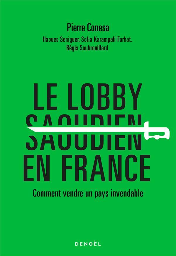 LE LOBBY SAOUDIEN EN FFANCE  -  COMMENT VENDRE UN PAYS INVENDABLE