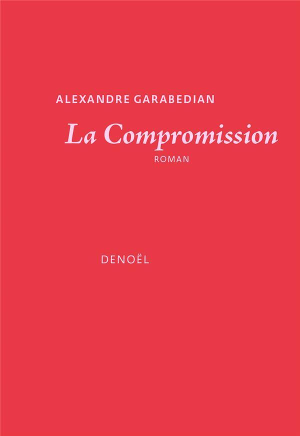 LA COMPROMISSION GARABEDIAN ALEXANDRE CERF