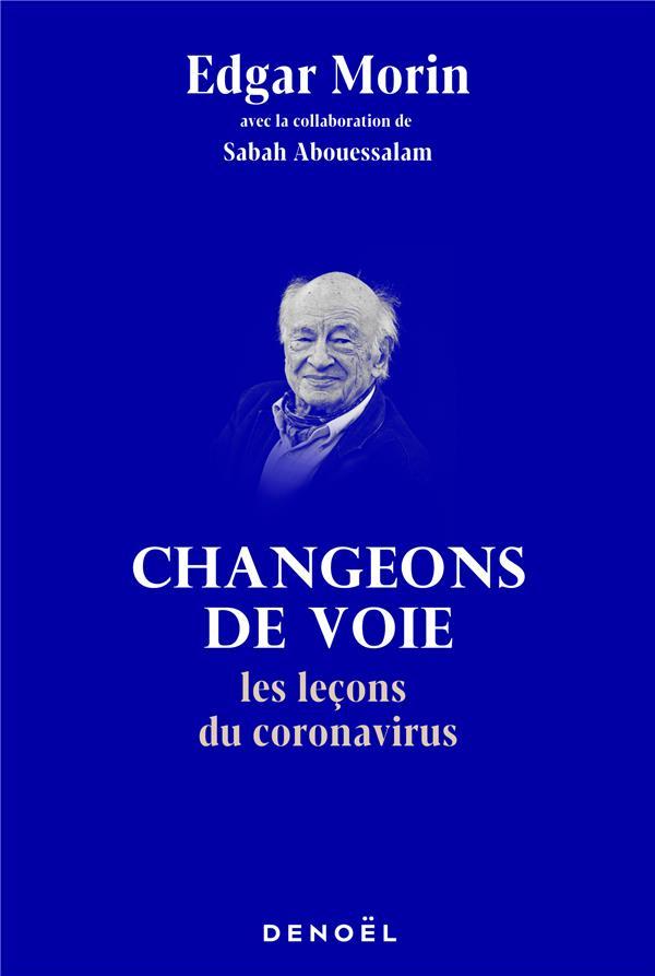 CHANGEONS DE VOIE  -   LES LECONS DU CORONAVIRUS MORIN EDGAR CERF