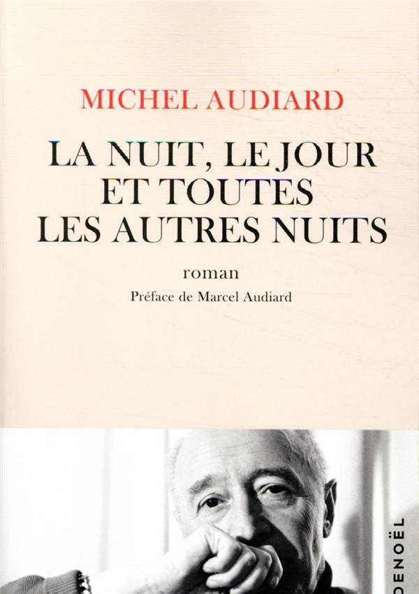 LA NUIT, LE JOUR ET TOUTES LES AUTRES NUITS AUDIARD MICHEL CERF