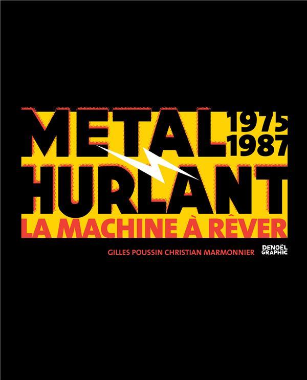 METAL HURLANT 1975-1987 - LA MACHINE A REVER MARMONNIER, CHRISTIAN  CERF