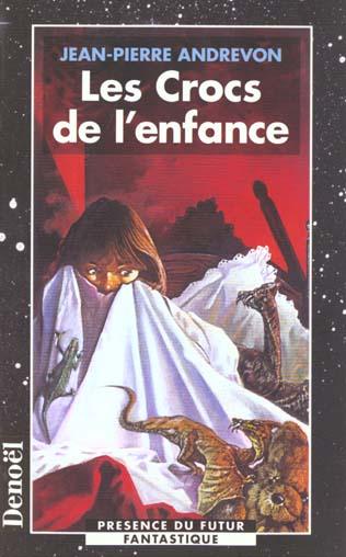 LES CROCS DE L'ENFANCE ANDREVON JEAN-PIERRE CERF