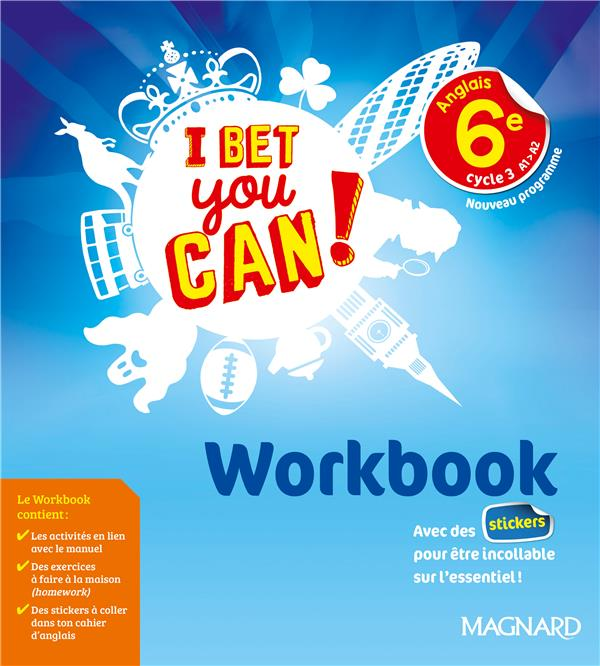 I BET YOU CAN !  -  I BET YOU CAN ! ANGLAIS  -  CYCLE 3  -  6E  -  WORKBOOK  -  NOUVEAU PROGRAMME (EDITION 2017)