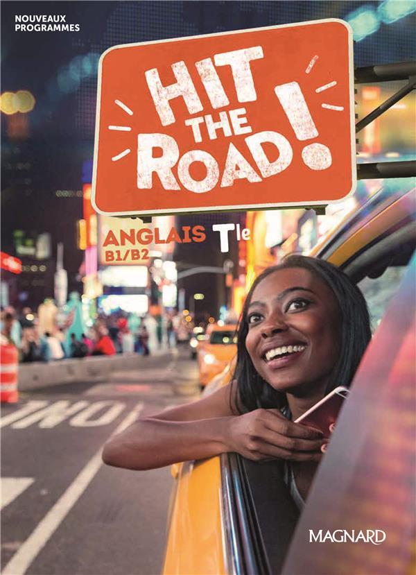 HIT THE ROAD !  -  ANGLAIS  -  TERMINALE  -  MANUEL DE L'ELEVE (EDITION 2020) MANESCAU GAEL MAGNARD