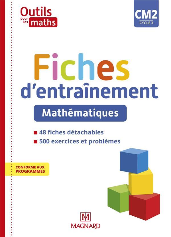 OUTILS POUR LES MATHS  -  CM2  -  FICHES D'ENTRAINEMENT (EDITION 2020)