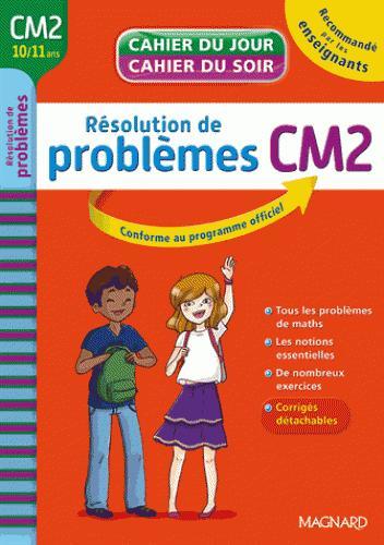 CAHIERS DU JOUR SOIR  -  MATHEMATIQUES  -  RESOLUTION DE PROBLEMES  -  CM2 XXX Magnard