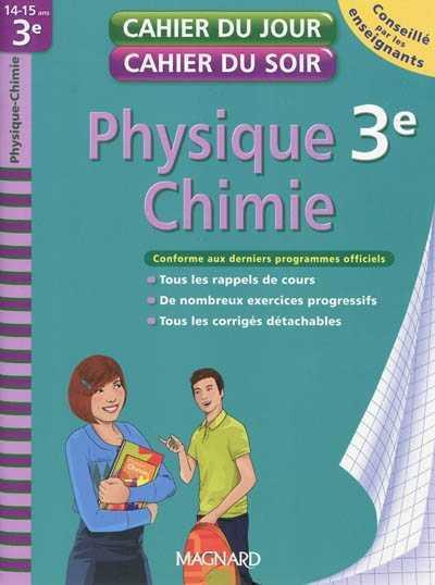 2010 CAHIER JOUR SOIR PHYSIQUE CHIMIE 3E XXX MAGNARD