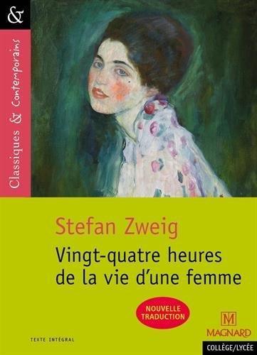 VINGT-QUATRE HEURES DE LA VIE D'UNE FEMME ZWEIG, STEFAN Magnard