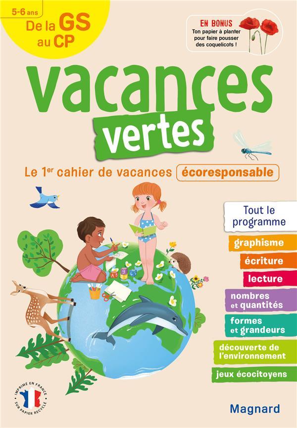 VACANCES VERTES  -  DE LA GS VERS LE CP  -  56 ANS  -  LE PREMIER CAHIER DE VACANCES ECO-RESPONSABLE