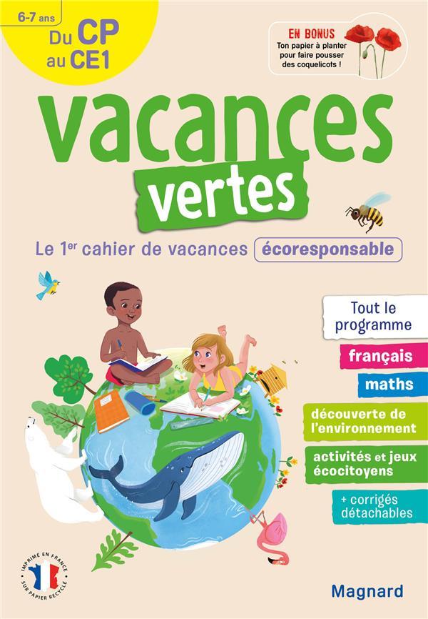 VACANCES VERTES  -  DU CP VERS LE CE1  -  67 ANS  -  LE PREMIER CAHIER DE VACANCES ECO-RESPONSABLE
