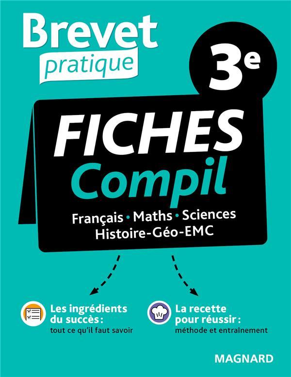 BREVET PRATIQUE  -  COMPIL DE FICHES EXAMEN 3E  -  FRANCAIS, MATHS, HISTOIRE-GEO-EMC, SCIENCES COLY/RENOUF/DABOVAL MAGNARD