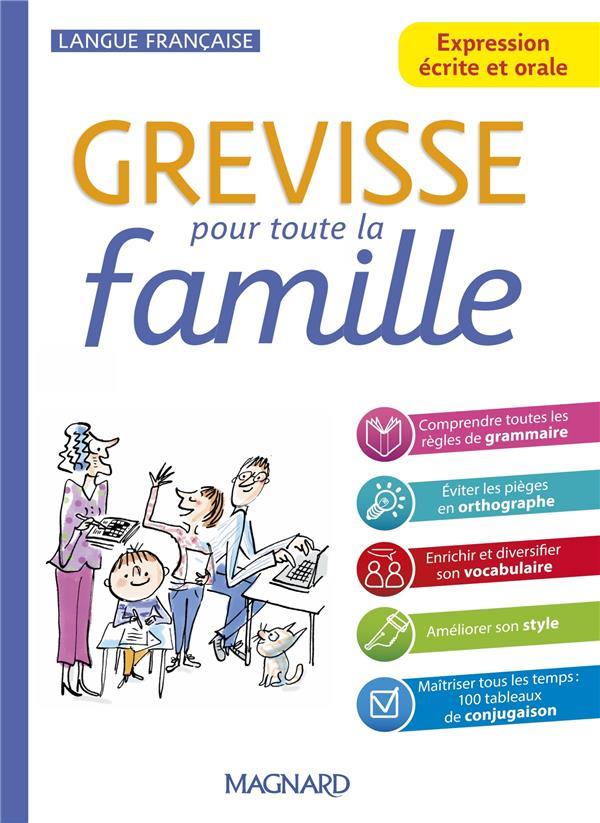 GREVISSE LANGUE FRANCAISE  -  EXPRESSION ECRITE ET ORALE POUR TOUTE LA FAMILLE PELLAT/CARRERE MAGNARD