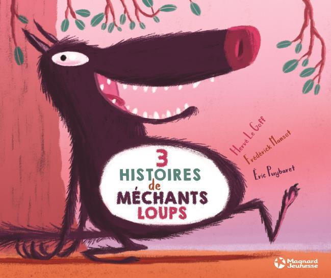3 HISTOIRES DE MECHANTS LOUPS
