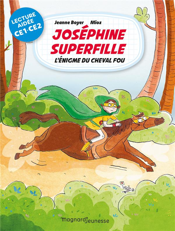 MES PREMIERES LECTURES EN LECTURE AIDEE  -  JOSEPHINE SUPERFILLE T.2  -  L'ENIGME DU CHEVAL FOU LECTURE AIDEE BOYER JEANNE MAGNARD