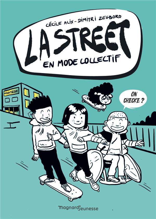 LA STREET T.4  -  EN MODE COLLECTIF ALIX/ZEGBORO MAGNARD