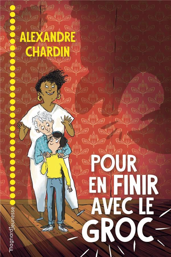 POUR EN FINIR AVEC LE GROC CHARDIN ALEXANDRE MAGNARD