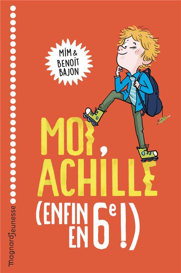 MOI, ACHILLE, ENFIN EN 6E ! MIM/BAJON/ZONK MAGNARD