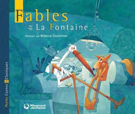 LES FABLES DE LA FONTAINE DAUTREMER, REBECCA MAGNARD