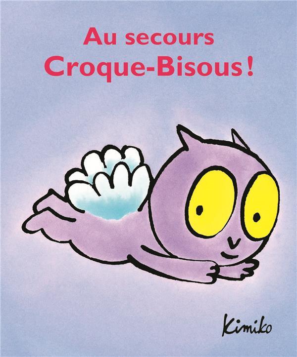 AU SECOURS, CROQUE-BISOUS!
