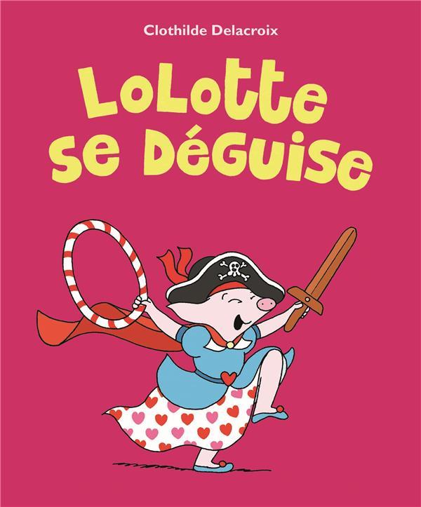 LOLOTTE SE DEGUISE -
