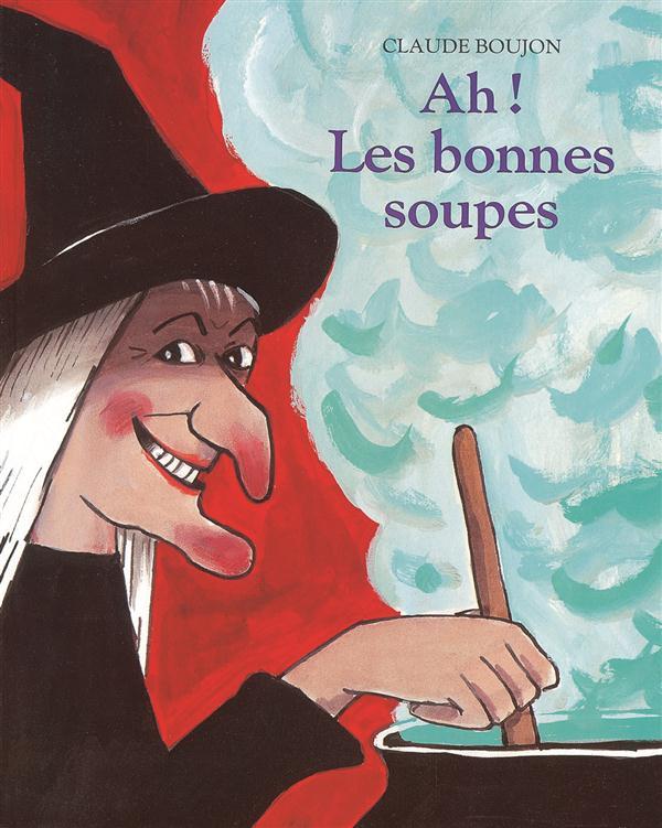 AH ! LES BONNES SOUPES BOUJON, CLAUDE EDL