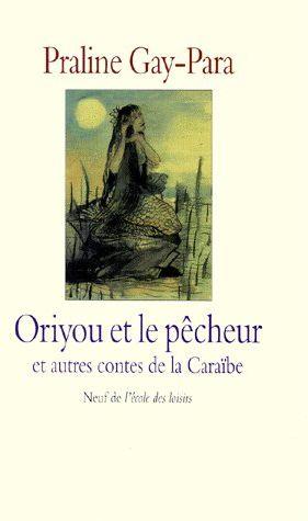 CONTES DE LA CARAIBE ORIYOU & LE PECHEUR