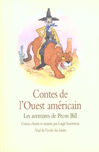 CONTES DE L'OUEST AMERICAIN  -  LES AVENTURES DE PECOS BILL SAUERWEIN LEIGH / AN EDL