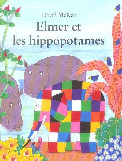 ELMER ET LES HIPPOPOTAMES MCKEE, DAVID EDL