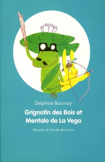 GRIGNOTIN DES BOIS ET MENTALO DE LA VEGA BOURNAY DELPHINE EDL