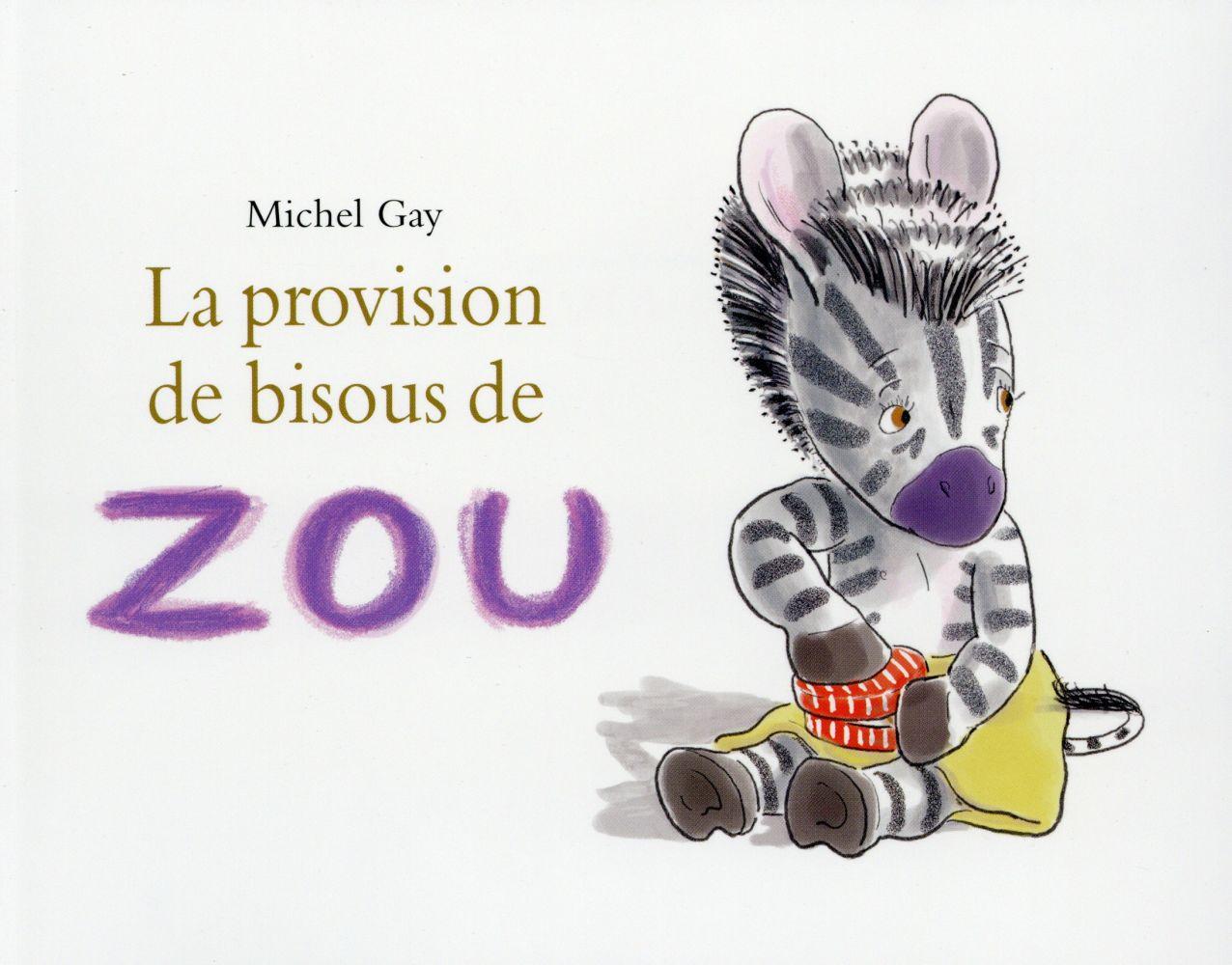 LA PROVISION DE BISOUS DE ZOU GAY MICHEL EDL