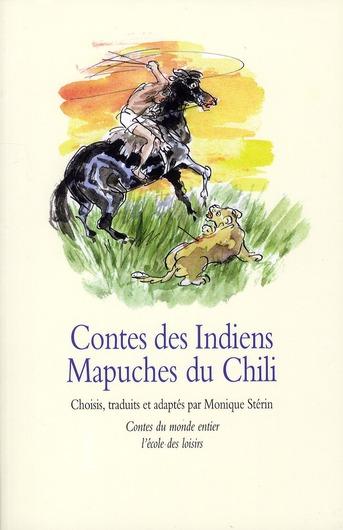CONTES DES INDIENS MAPUCHES DU CHILI