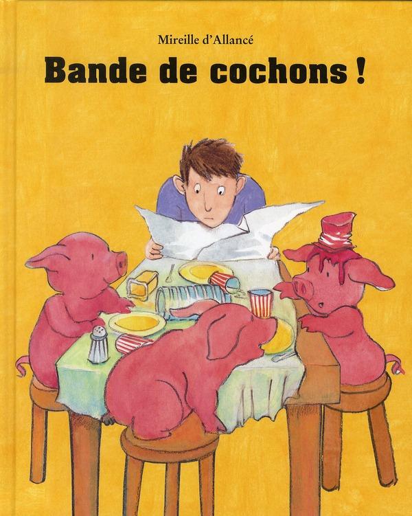 BANDE DE COCHONS ! D'ALLANCE MIREILLE EDL