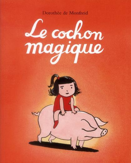LE COCHON MAGIQUE MONFREID D DE EDL