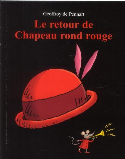 LE RETOUR DE CHAPEAU ROND ROUGE DE PENNART GEOFFROY EDL