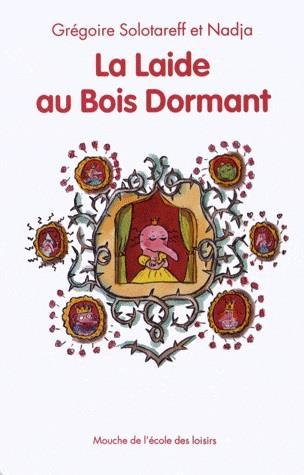 LA LAIDE AU BOIS DORMANT